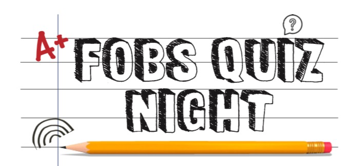 FOBS QUIZ - THANK YOU FOR COMING